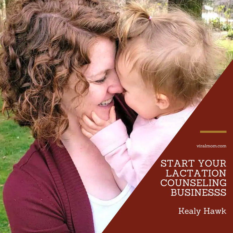 How to Start Your Own Lactation Counseling Business: Kealy Hawk